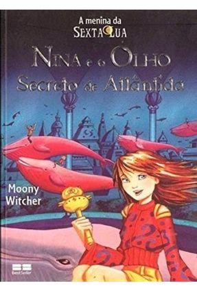 Nina e o Olho Secreto de Atlântida - Witcher,Moony pdf epub