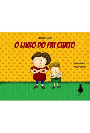o Livro Do Pai Chato - Raphael Vidal | Hoshan.org
