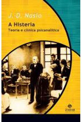 A Histeria - Série Transmissão da Psicanálise