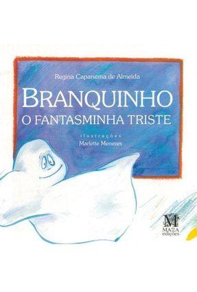 Branquinho - O Fantasminha Triste - Capanema Almeida,Regina   Hoshan.org