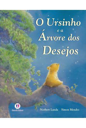 O Ursinho E A Árvore Dos Desejos - Landa,Norbert | Nisrs.org