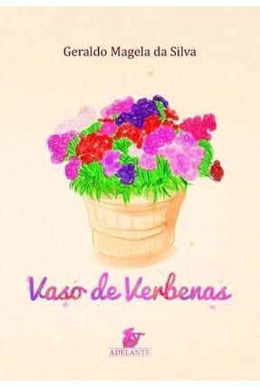 Vaso De Verbenas - Silva,Geraldo Magela Da | Nisrs.org