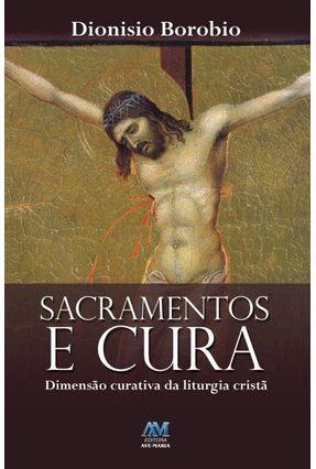 Sacramentos E Cura - Borobio,Dionísio | Hoshan.org