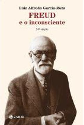 Freud e o Inconsciente - Roza,L. A. G. | Tagrny.org