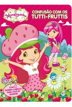 Moranguinho - Confusão Com Tutti-fruttis - Ciranda Cultural pdf epub