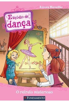 Estúdio de Dança - o Retrato Misterioso - Marsotto,Aurora pdf epub