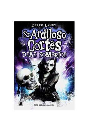 Sr. Ardiloso Cortês - Dias Sombrios - Vol. 4 - Landy,Derek | Hoshan.org