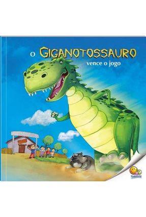 O Giganotossauro Vence O Jogo - Col. Mundo Dos Dinossauros - Kilambi,Nikhila | Tagrny.org