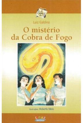 O Mistério Da Cobra De Fogo - Galdino,Luiz Galdino,Luiz | Hoshan.org