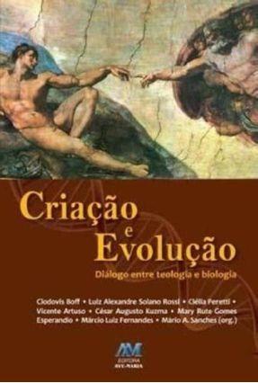 Criação e Evolução - Diálogo Entre Teologia e Biologia - Vários Autores | Hoshan.org
