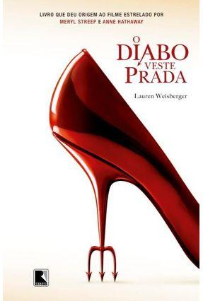 O Diabo Veste Prada - Weisberger,Lauren   Tagrny.org