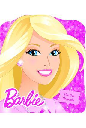 Barbie - Um Dia Animado - Ciranda Cultural   Nisrs.org