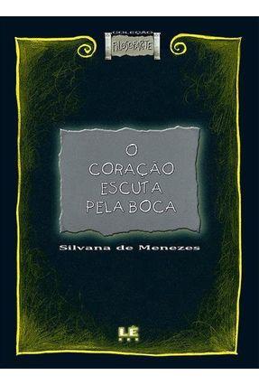 Coração Escuta Pela Boca(o) - Menezes ,Silvana de | Hoshan.org