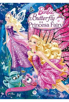 Butterfly e A Princesa Fairy - Barbie - Editora Ciranda Cultural | Nisrs.org