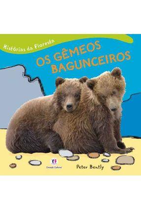 Os Gêmeos Bagunceiros - Col. Histórias da Floresta - Bently,Peter | Hoshan.org
