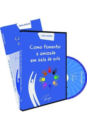 Como Fomentar A Amizade Em Sala de Aula - Antunes,Celso pdf epub