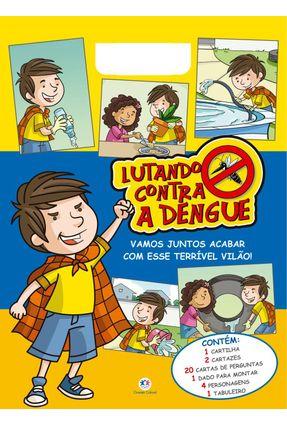 Kit Lutando Contra A Dengue - Editora Ciranda Cultural   Nisrs.org