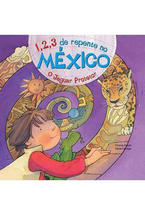 1, 2, 3 de Repente no México - O Jaguar Protetor - Falcón,Cristina pdf epub