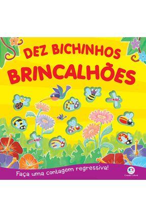Dez Bichinhos Bricalhões - Faça Uma Contagem Regressiva! - Editora Ciranda Cultural | Hoshan.org