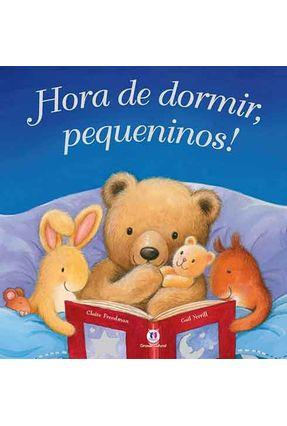 Hora de Dormir, Pequeninos! - Nova Ortografia - Editora Ciranda Cultural | Nisrs.org