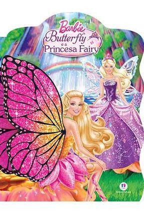 Barbie Butterfly e A Princesa Fairy - Editora Ciranda Cultural | Hoshan.org