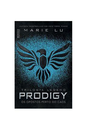 Prodigy - Os Opostos Perto do Caos - Trilogia Legend - Livro 2 - Lu,Marie   Hoshan.org