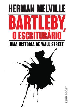 Bartleby, o Escriturário - Uma História de Wall-Street - Melville,Herman pdf epub