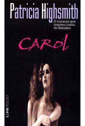 Carol - Col. L&pm Pocket - Highsmith,Patricia | Hoshan.org