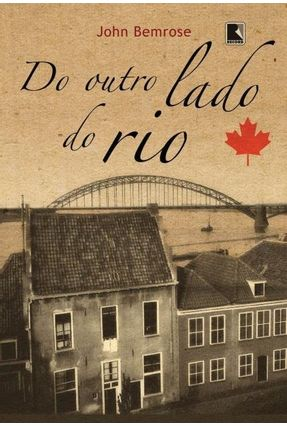 Do Outro Lado do Rio - Bemrose,John | Tagrny.org