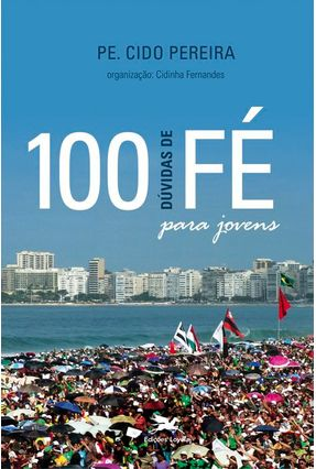 100 Dúvidas de Fé Para Jovens - Pereira,Antonio Aparecido   Nisrs.org