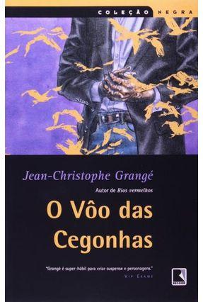 O Vôo das Cegonhas - Col. Negra - Grange,Jean-christophe pdf epub