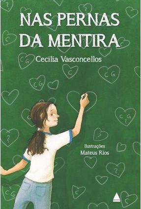Nas Pernas Da Mentira - Vasconcellos,Cecilia Vasconcellos,Cecilia | Nisrs.org