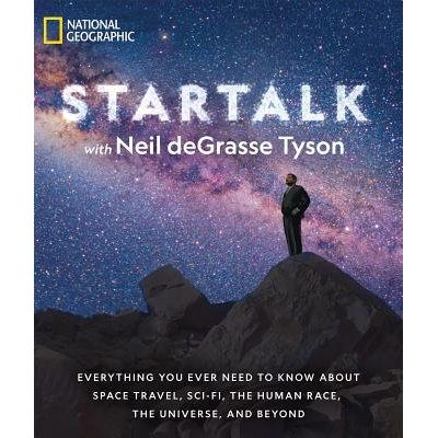 Startalk - Everything You Ever Need To Know About Space Travel, Sci-Fi, The Human Race, The Universe, And Beyond