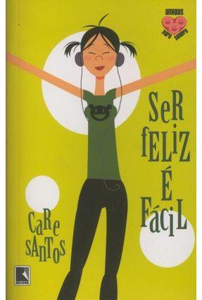 Ser Feliz É Fácil - Col. Amigas para Sempre - Vol. 3 - Santos,Care pdf epub