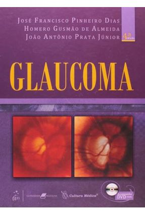 Glaucoma - Dias,José Francisco Pinheiro Almeida,Homero Antonio Júnior,João | Tagrny.org