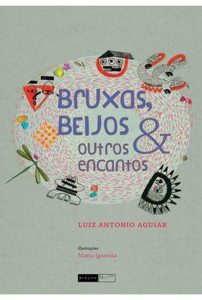 Bruxas, Beijos e Outros Encantos - Aguiar,Luiz Antonio pdf epub