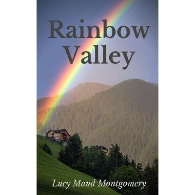 Rainbow Valley - The Seventh Book In The Chronology Of The Anne Of Green Gables Series