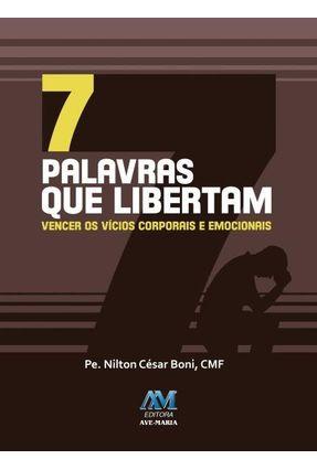 7 Palavras Que Libertam - Boni,Padre Nilton César   Tagrny.org