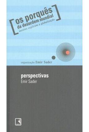 Perspectivas - Col. Os Porquês da Desordem Mundial - Mestres Explicam a Globalização - Sader, Emir | Hoshan.org