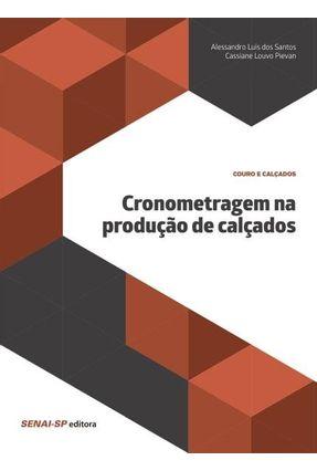 Cronometragem da Produção De Calçados - Santos,Alessandro Luís Dos   Tagrny.org