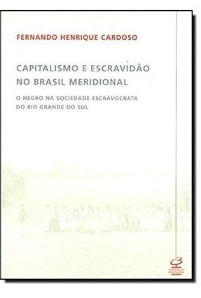 Capitalismo e Escravidão no Brasil - Cardoso,Fernando Henrique | Tagrny.org