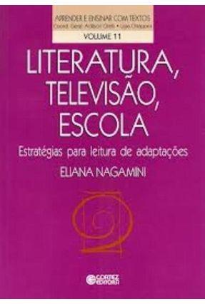 Literatura , Televisão , Escola - Col. Aprender e Ensinar com Textos - Nagamini,Eliana pdf epub