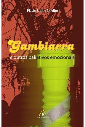 Gambiarra e Outros Paliativos Emocionais - Coelho,Fábio Ulhoa pdf epub