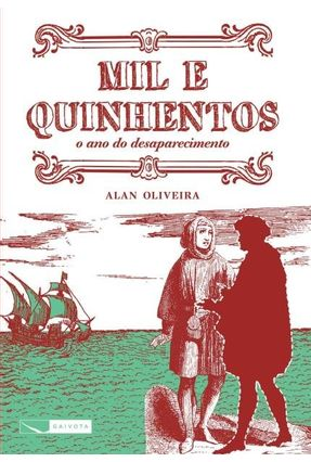 Mil e Quinhentos - o Ano do Desaparecimento - Oliveira,Alan pdf epub