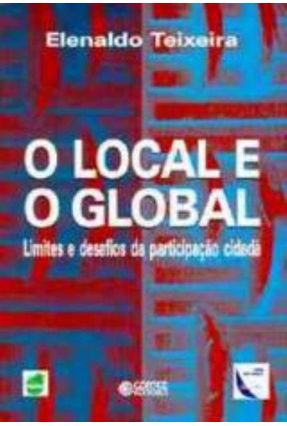 O Local e o Global - Teixeira,Elenaldo Celso pdf epub
