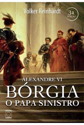 Alexandre VI - Bórgia O Papa Sinistro - Reinhardt,Volker pdf epub