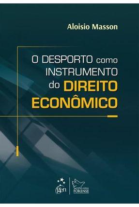 O Desporto Como Instrumento do Direito Econômico - Masson,Aloisio   Hoshan.org