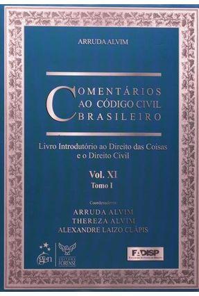 Comentários ao Código Civil Brasileiro - Vol. Xi - Tomo I - Alvim,Thereza   Hoshan.org