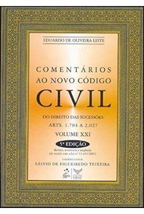Comentários ao Novo Código Civil - Do Direito das Sucessões - Vol. XXI - 5ª Ed. 2009 - Leite,Eduardo de Oliveira   Hoshan.org