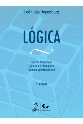 Lógica - o Cálculo Sentencial - Cálculo de Predicados e Cálculo Com Igualdade - 3ª Ed. 2012 - Hegenberg,Leonidas pdf epub